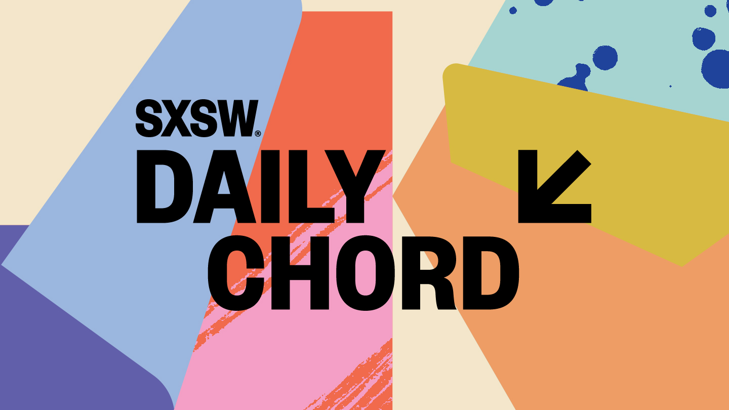 Daily chord sxsw conference festivals hexwebz Image collections