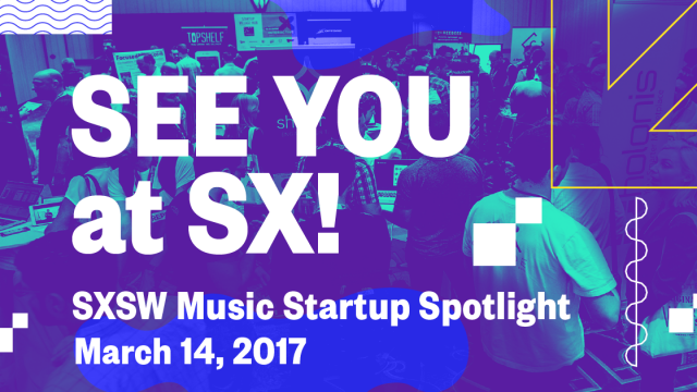 See You at SX! Music Startup Spotlight Facebook