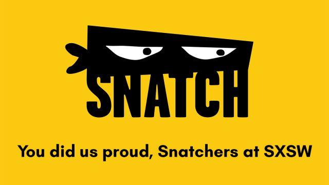 SNATCH_SXSW