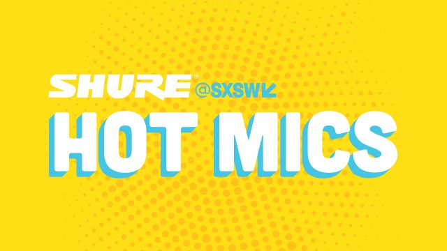 Shure at SXSW