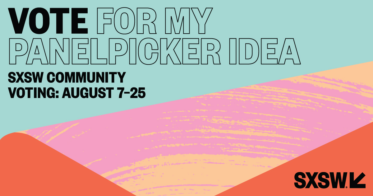 Vote for My Idea: PanelPicker Community Voting August 7-25