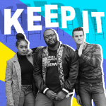 2018 Podcast Stage, Keep It!: Ira Madison III, Louis Virtel, Kara Brown
