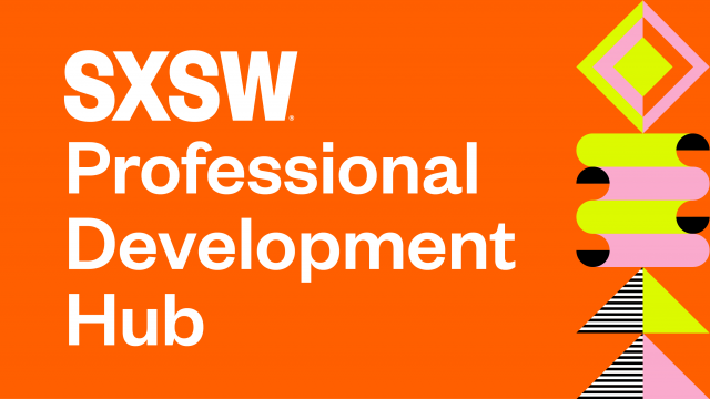 SXSW Professional Development Hub