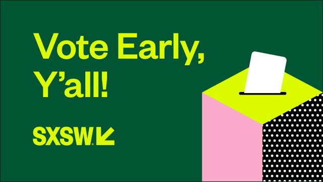 Vote Early - SXSW