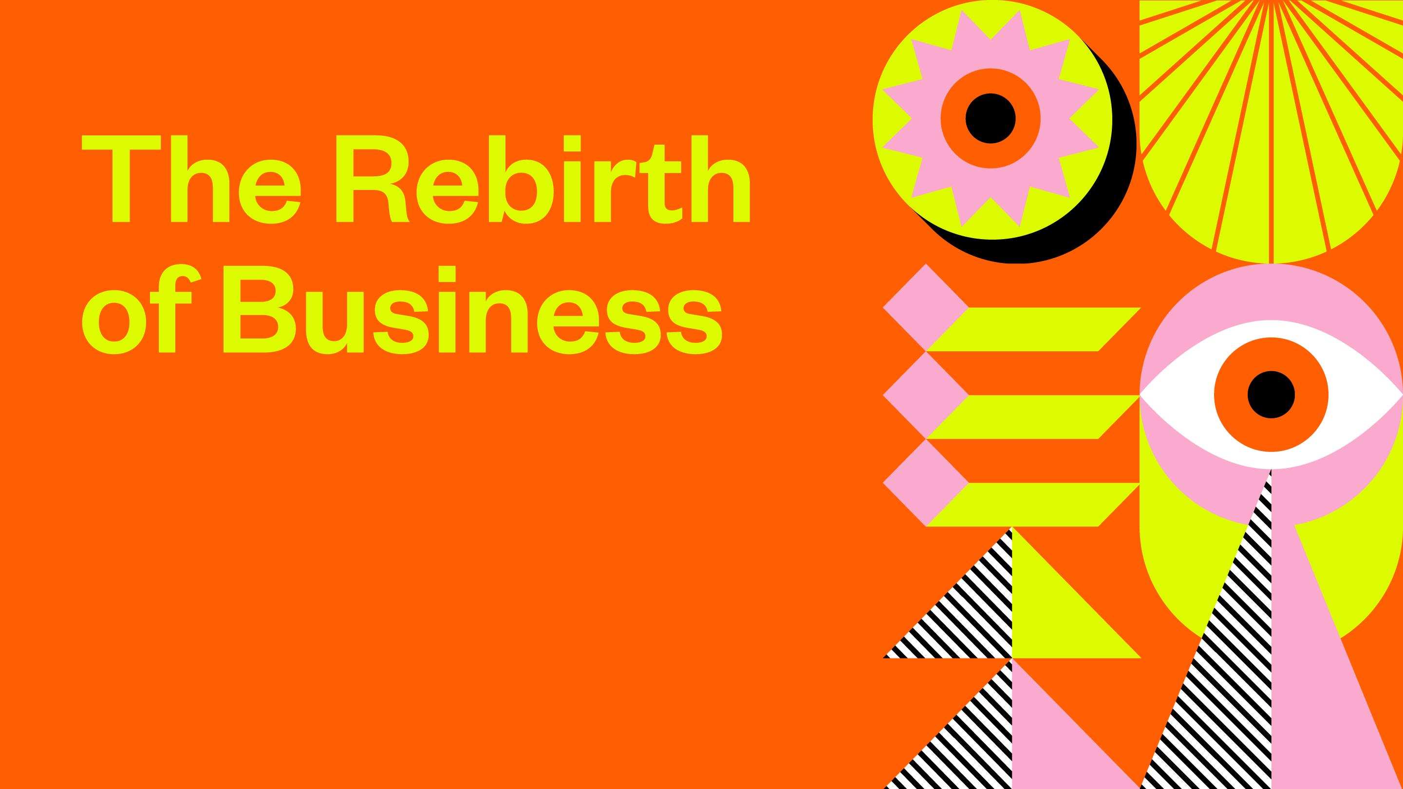 The Rebirth of Business - 2021 SXSW Theme