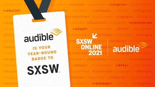 Audible brings SXSW to Listeners All Year Round