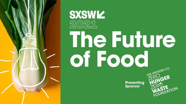Zero Hunger Zero Waste at SXSW Online 2021