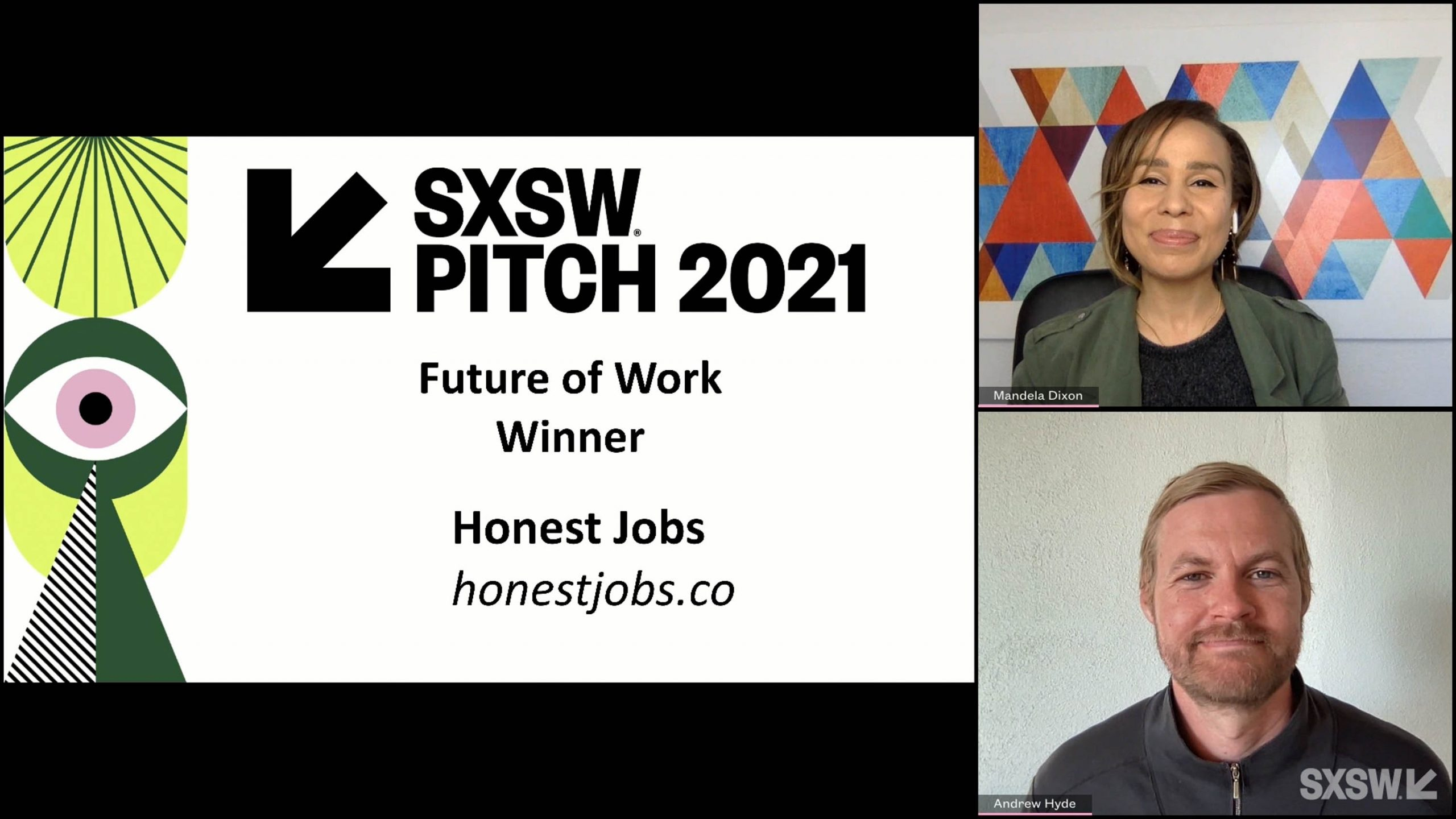 SXSW Pitch participant Honest Jobs wins the Future of Work category at the SXSW Pitch Awards during SXSW Online on March 20, 2021.