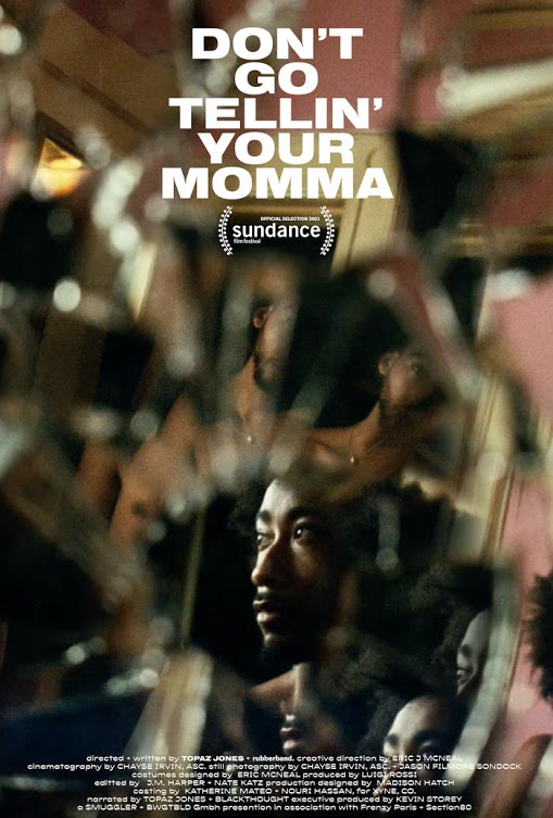 Don't Go Tellin' Your MommaDon't Go Tellin' Your Momma directed by Topaz Jones and rubberband.