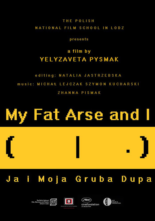My Fat Arse and I directed by Yelyzaveta Pysmak