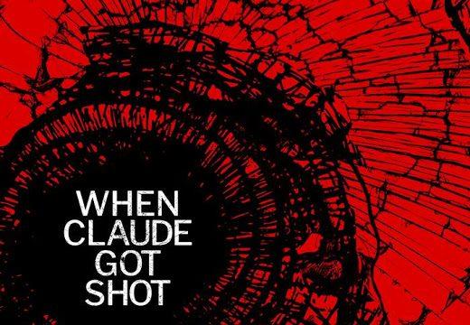 When Claude Got Shot directed by Brad Lichtenstein