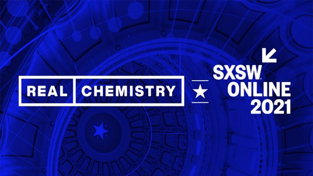 Real Chemistry at SXSW Online