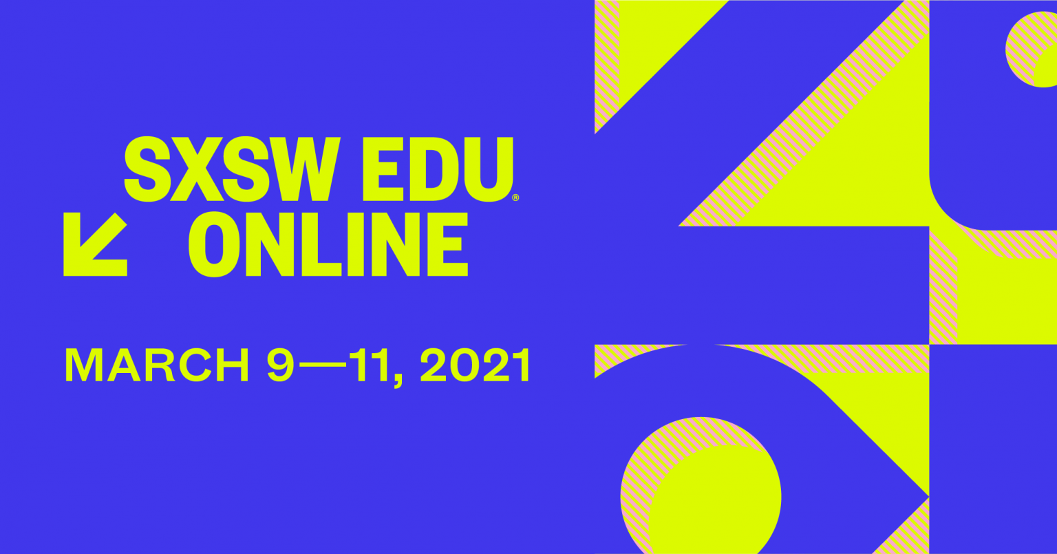 SXSW EDU Online 2021