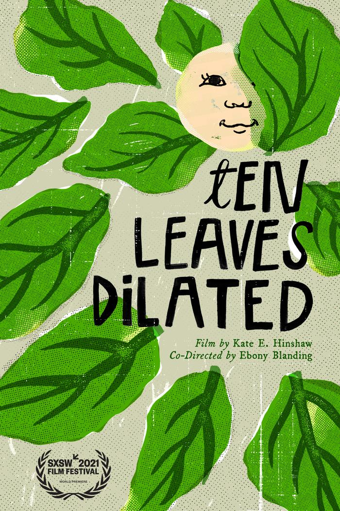 Ten Leaves Dilated Directed by Kate E. Hinshaw and Ebony Blanding