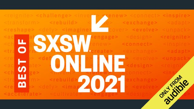 Audible Releases 'Best of SXSW 2021' Podcast