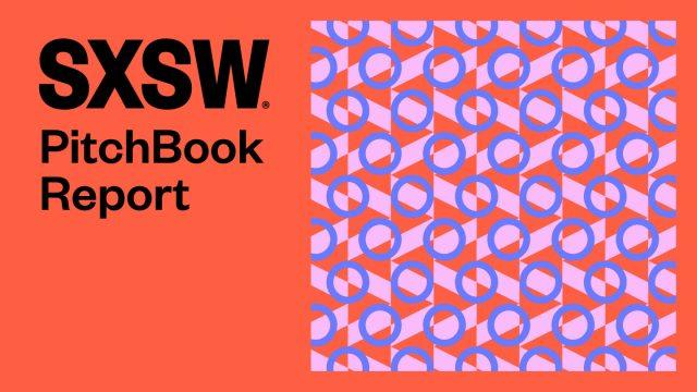 SXSW 2022 PitchBook Report